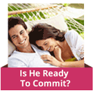 Part 1 - Is He Ready To Commit?