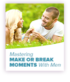 Mastering Make Or Break Moments With Men