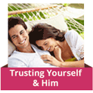Part 2 - Trusting Yourself & Him