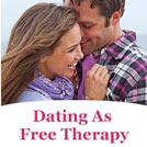 Part 5 – Dating As Free Therapy